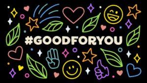 #goodforyou | Volunteering Campaign